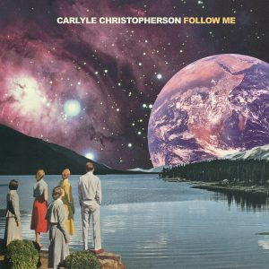Carlyle Christopherson FOLLOW ME
